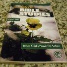 Adult Bible Studies Spring 2003 Jesus: God's Power in Action