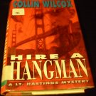 Hire a Hangman: A Lt. Hastings Mystery by Collin Wilcox (1991, Hardcover)