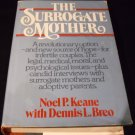 Surrogate Mother by Dennis L. Breo and Noel P. Keane (1981, Hardcover)