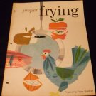 Proper Frying Booklet Prepared by Crisco Kitchens (1961)