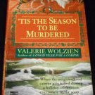 'Tis the Season to Be Murdered by Valerie Wolzien (1994, Paperback)