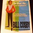 I Am What I Ate...and I'm Frightened by Bill Cosby (Hardcover, 2003)