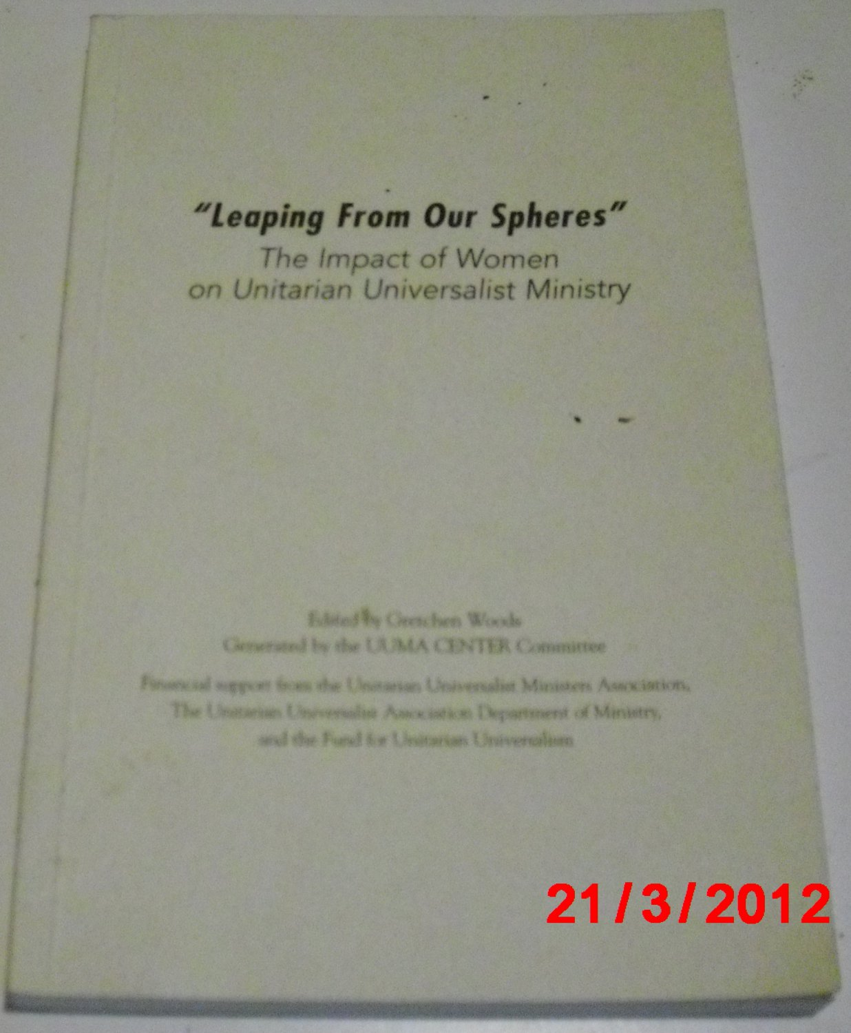 """""""Leaping From Our Spheres"""" The Impact of Women on Unitarian Universalist Ministry (Paperback 2001)"""