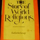 The Story of World Religions. by Katharine Savage (1967, Hardcover)