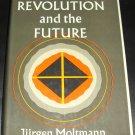 Religion, Revolution, and the Future by Jurgen Motmann (Hardcover - 1969)