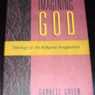 Imagining God: Theology and the Religious Imagination by Garrett Green (1989, Hardcover)