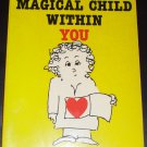The Magical Child Within You by Genny Wright Davis and Bruce Davis (1990, Paperback)