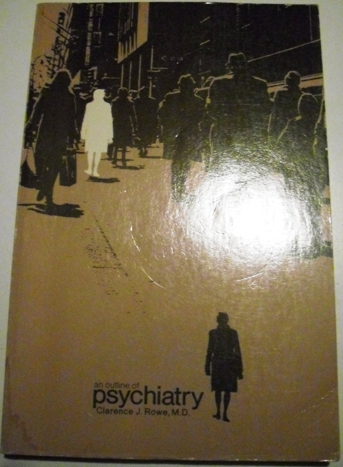 An Outline of Psychiatry by Rowe M.D.and Mink (1980, Paperback)