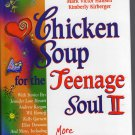 Chicken Soup for the Teenage Soul II: 101 more Stories of Life Love and Learning Edition