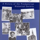Stewards of Our Heritage: A History of the Presbyterian Historical Society (Hardcover 1997)