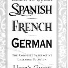 Learn to Speak: Spanish, French, German The Complete Interactive Learning User's Guide Version 7.0
