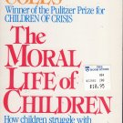 The Moral Life of Children by Robert Coles (1987, Paperback)