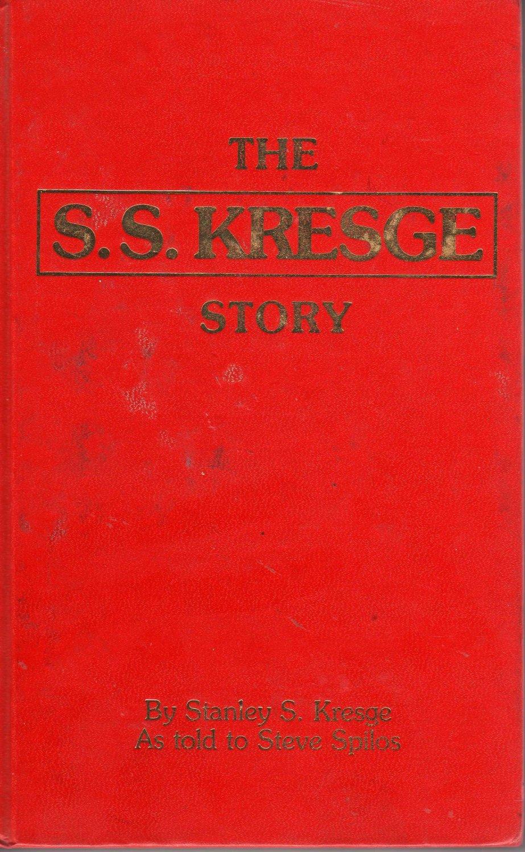 The S. S. Kresge story by Stanley Sebastian Kresge (Hardcover - 1979)