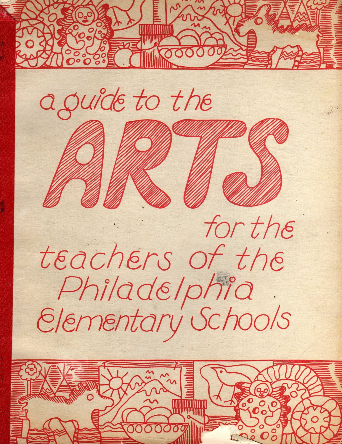 A Guide to the Arts for the Teachers of the Phila. Elementary Schools Grades 1-3(Paperback 1955)