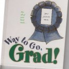 Way to Go, Grad by Colleen Reece (2001, Hardcover, Gift)