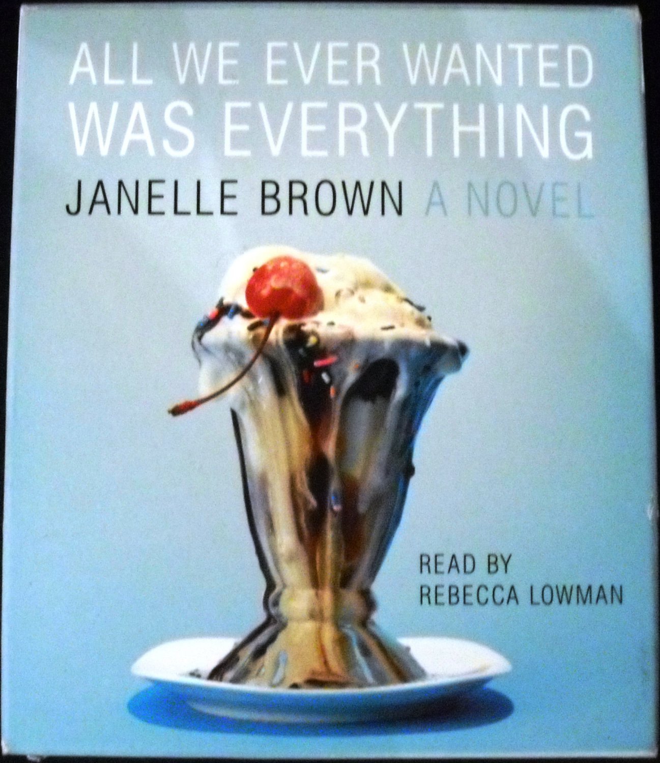 All We Ever Wanted Was Everything by Janelle Brown Audiobook (CD) (2008)