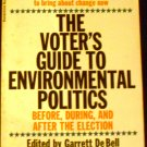 The Voter's Guide to Environmental Politics by Garrett De Bell
