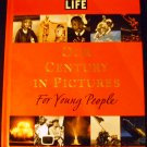 Life: Our Century in Pictures for Young People by Richard B. Stolley and Amy E. Sklansky (Jun 2000)