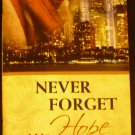 Never Forget: Discovering Hope in the Aftermath of Tragedy (2011)