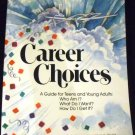 Career Choices: A Guide for Teens and Young Adults: Who Aby Mindy Bingham, Sandy Stryker (Sep 1990)