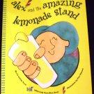 Alex and the Amazing Lemonade Stand by Liz Scott, Jay Scott and Pam Howard (Hardcover 2004)