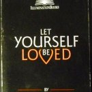 Let Yourself Be Loved (Illuminationbooks) by Phillip Bennett and Nicholas T. Markell (Sep 1, 1997)