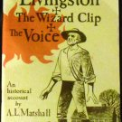 Adam Livingston, the Wizard Clip, the Voice: An Historical Account by A.L. Marshall (1978)