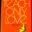 Teach Only Love by Gerald G. Jampolsky MD (Jul 1, 1984)
