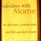 Tuesdays with Morrie: An Old Man, a Young Man by Mitch Albom (1997, Hardcover)