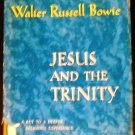 Jesus and the Trinity by Walter Russell Bowie (1960)