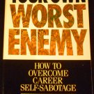 Your Own Worst Enemy: How to Overcome Career Self-sabotage by Andrew J. Dubrin (Mar 30, 1992)