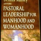 Pastoral Leadership for Manhood and Womanhood by W. Grudem, D. Rainey, R. Hughes and D. Akin (2003)