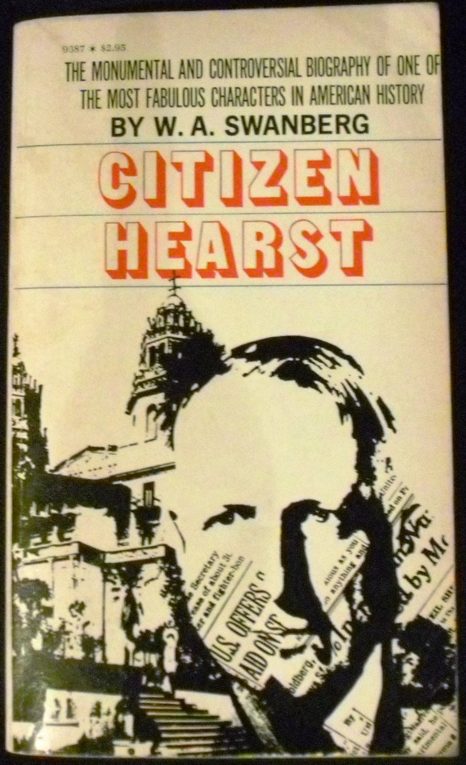 Citizen Hearst: A biography of William Randolph Hearst [Paperback 1971] by  W. A. Swanberg