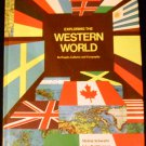 Exploring the Western World: Its Peoples, Cultures and Geography by M. Schwartz & J. O'Connor