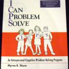 I Can Problem Solve: An Interpersonal Cognitive...: Kindergarten & Primary Grades by M. Shure