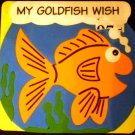 My Goldfish Wish Foam Board Book by Playmore (2003)