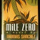 Mile Zero by Thomas Sanchez (Hardciver 1989)