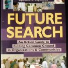 Future Search by Marvin Ross Weisbord and Sandra Janoff (Mar 15, 2000)