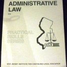 Administrative Law Practical Skills Series, New Jersery Institute for CLE