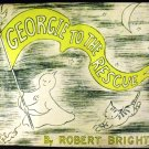 Georgie to the Rescue by Robert Bright (1956)