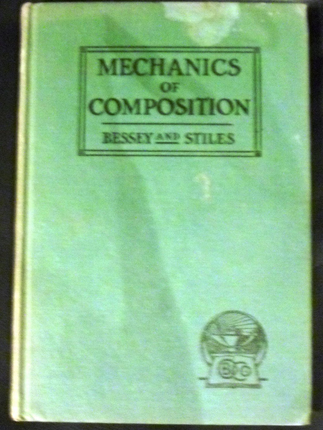 Mechanics of composition, by Mabel Abbot Stiles, R., Bessey (1928)