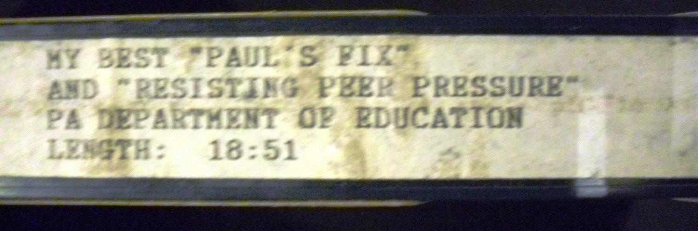 "My Best ""Paul's Fix"" and ""Resisting Peer Pressure""  (VHS) PA department of education"