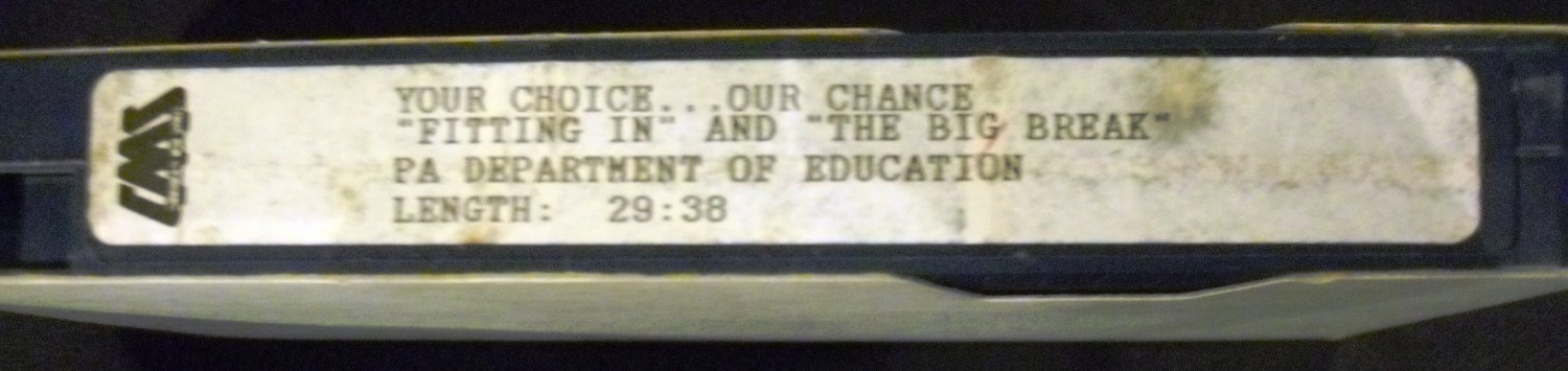 "Your Choice...Our Chance ""Fitting In"" and ""The Big Break""  (VHS) PA department of education"