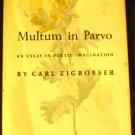 Multum in parvo: An essay in poetic imagination [Hardcover] Carl Zigrosser (Author)