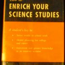 How to enrich your science studies: A guide for students in jr and sr high schools by Bernard Udane
