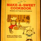Make-A-Sweet Cookbook : Desserts and Treats for All Occasions by Barbara Zeitz