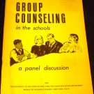 Group Counseing in the Schools: A Panel Discussion by The University of the State of NY 1970