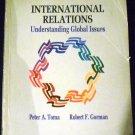 International Relations: Understanding Global Issues by Peter A. Toma, Robert F. Gorman