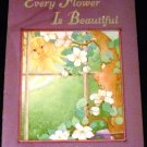 Every Flower Is Beautiful by Teresa Turner (Sep 30, 1999)