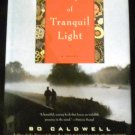 City of Tranquil Light: A Novel by Bo Caldwell (Sep 28, 2010)